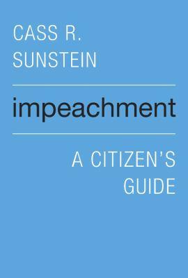 Impeachment : a citizen's guide