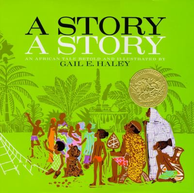A story, a story : an African tale