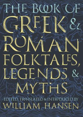 The book of Greek & Roman folktales, legends, & myths