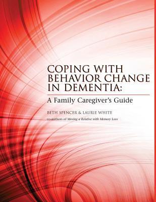 Coping with behavior change in dementia :