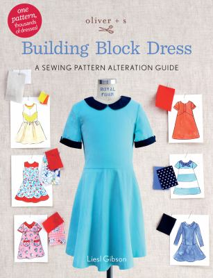 Oliver + S building block dress : a sewing pattern alteration guide