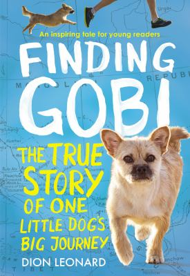 Finding Gobi : the true story of one little dog's big journey