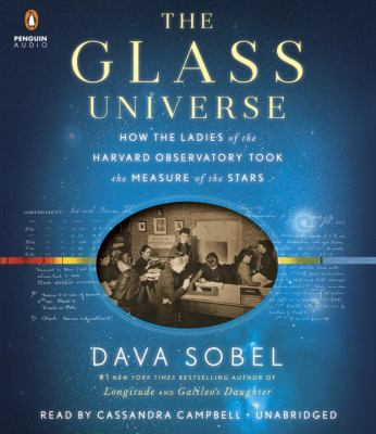 The glass universe : how the ladies of the Harvard Observatory to