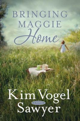 Bringing Maggie home : a novel