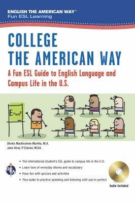 College the American way : a fun ESL guide to English language and campus life in the U.S.