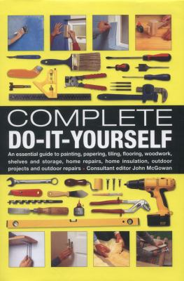 Complete do-it-yourself edited by John McGowan