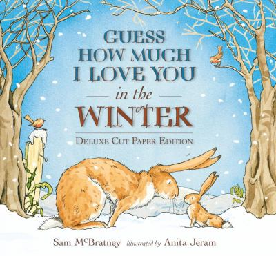 Guess how much I love you in the winter : deluxe cut paper editio