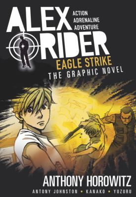 Alex Rider. Eagle strike : the graphic novel