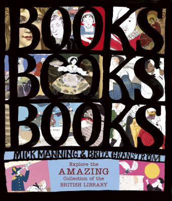 Books! books! books! : explore the amazing collection of the British Library