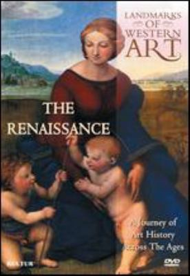 Landmarks of western art. The Renaissance : a journey of art history across the ages.