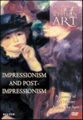 Landmarks of western art. Impressionism and post-impressionism : a journey of art history across the ages.