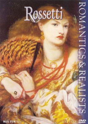 The romantics & realists. Rossetti