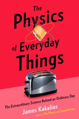 The physics of everyday things :