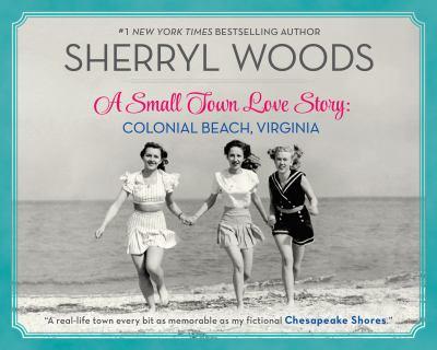 A small town love story : Colonial Beach, Virginia