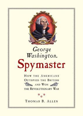 George Washington, spymaster :