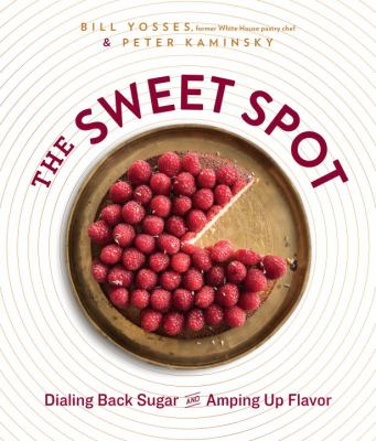 The sweet spot : dialing back sugar and amping up flavor