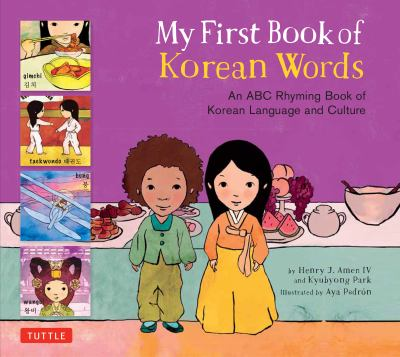 My first book of Korean words : an ABC rhyming book of Korean language and culture