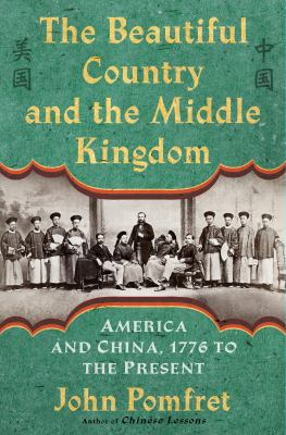 The beautiful country and the Middle Kingdom :