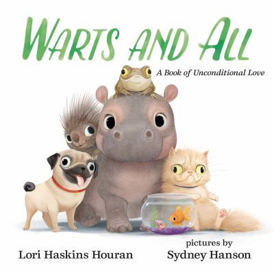 Warts and all : a book of unconditional love