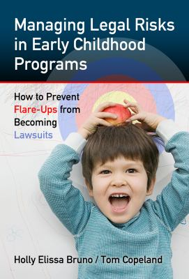 Managing legal risks in early childhood programs :