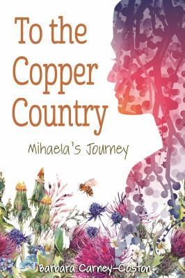 To the copper country : Mihaela's journey