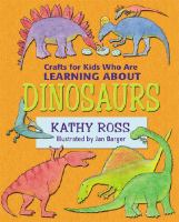 Cover image for the book Crafts for KIds who are Learning about Dinosaurs 