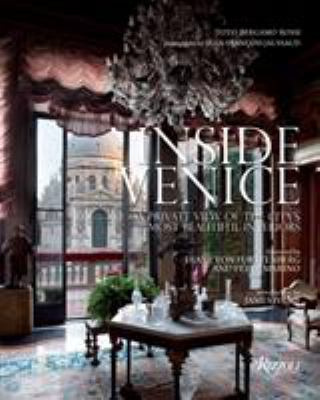 Inside Venice: a private view of the city's most beautiful interiors by Toto Bergamo Rossi; photographs by Jean-François Jaussaud.
