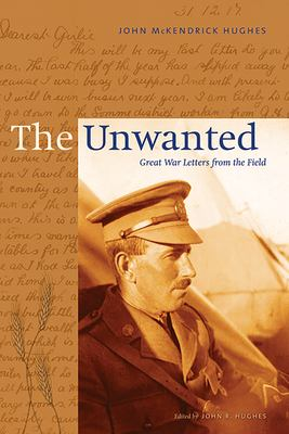 The unwanted : Great War letters from the field