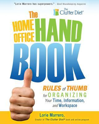 The home office handbook : rules of thumb for organizing your tim