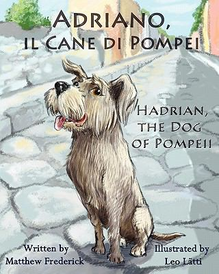 Adriano, il cane di Pompei = Hadrian, the dog of Pompeii