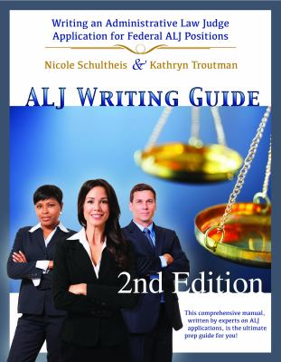 ALJ writing guide : application writing and test preparation for federal administrative law judge candidates