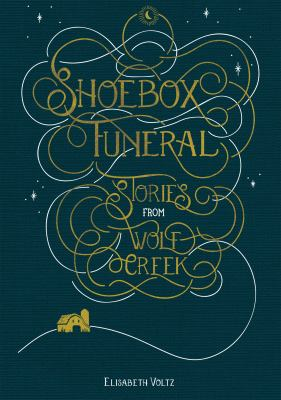 Shoebox funeral : stories from Wolf Creek