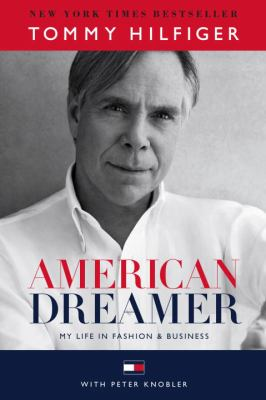 American dreamer : my life in fashion & business