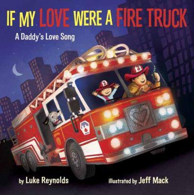 If my love were a fire truck :