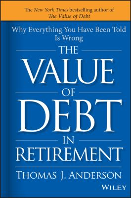 The value of debt in retirement :