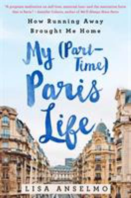My (part-time) Paris life : how running away brought me home