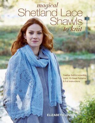 Magical Shetland lace shawls to knit :