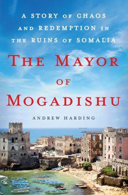 The mayor of Mogadishu :