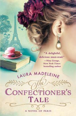 The Confectioner's Tale : A Novel of Paris