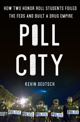Pill City: How Two Honor Roll Students Foiled the Feds and Built
