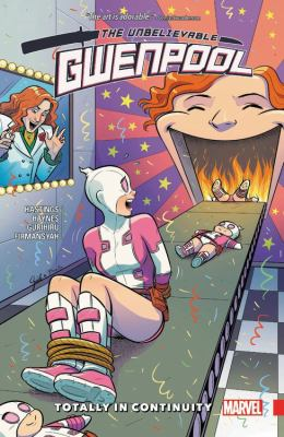The unbelievable Gwenpool. Vol. 3, Totally in continuity