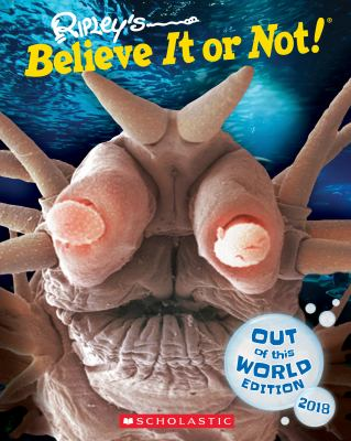 Ripley's believe it or not! : out of this world edition 2018.