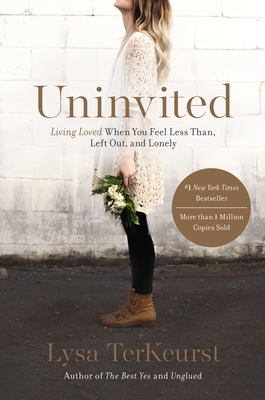 Uninvited : living loved when you feel less than, left out, and l