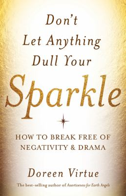 Don't let anything dull your sparkle :