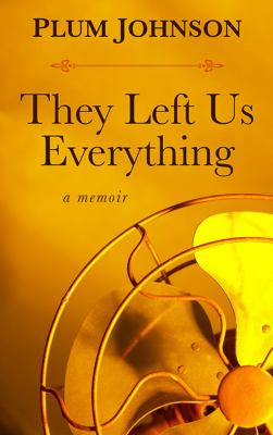 They left us everything :