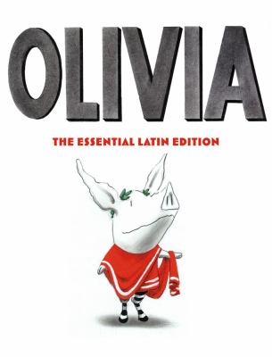 Olivia : the essential Latin edition