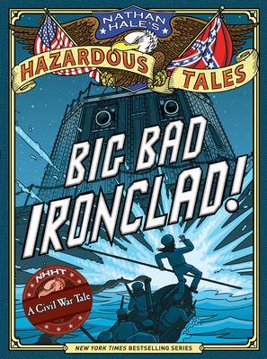 Big bad ironclad! : a Civil War steamship showdown