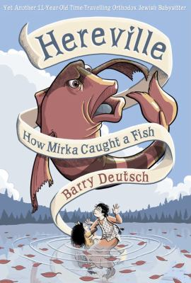 Hereville : how Mirka caught a fish