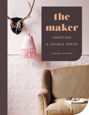 The maker : crafting a unique space