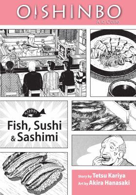 Oishinbo, a la carte. Fish, sushi & sashimi